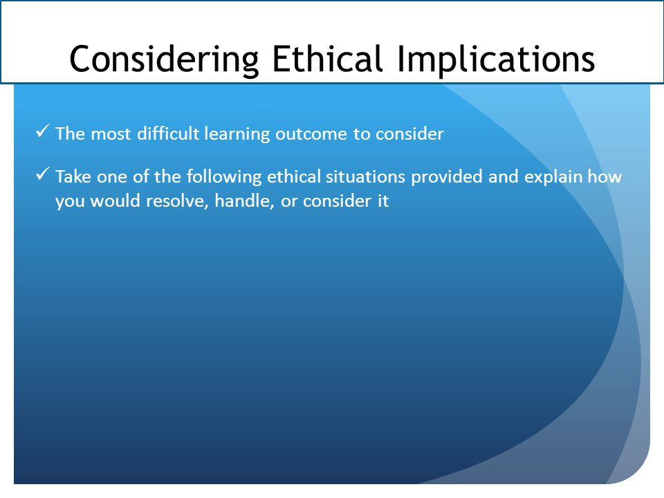 Considering Ethical Implications