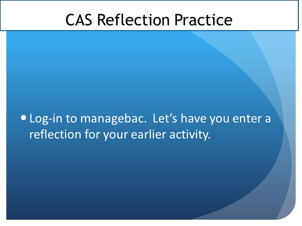CAS Reflection Practice