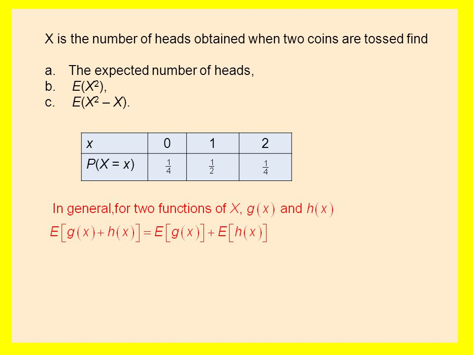 X is the number of heads obtained when two coins are tossed find