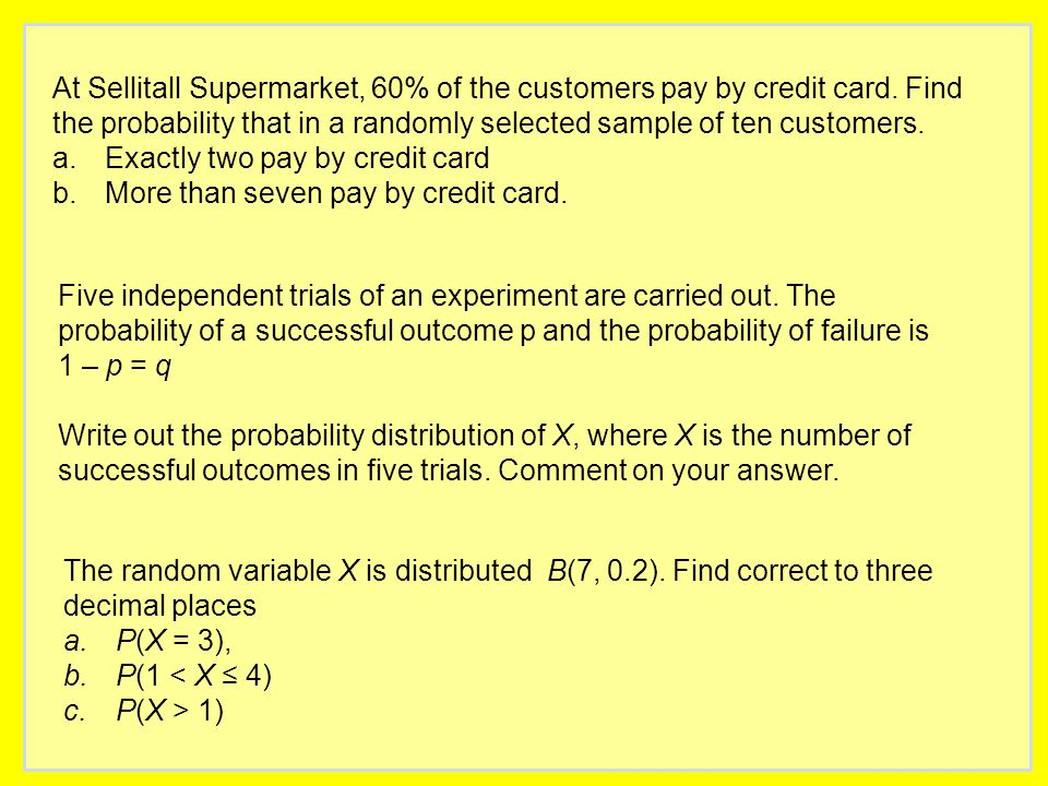At Sellitall Supermarket, 60% of the customers pay by credit card