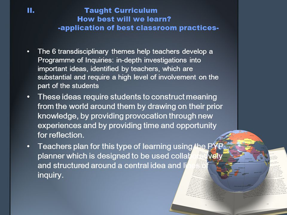 II. Taught Curriculum. How best will we learn