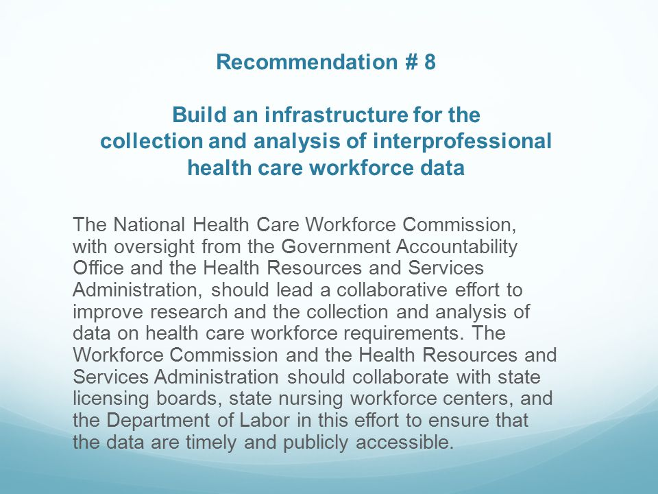Recommendation # 8 Build an infrastructure for the collection and analysis of interprofessional health care workforce data