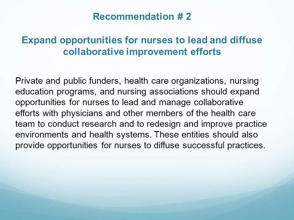 Recommendation # 2 Expand opportunities for nurses to lead and diffuse collaborative improvement efforts