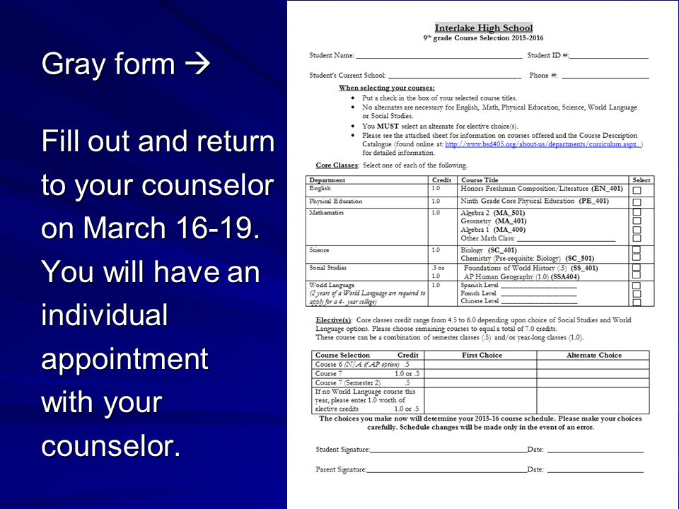 Gray form  Fill out and return to your counselor on March 16-19.