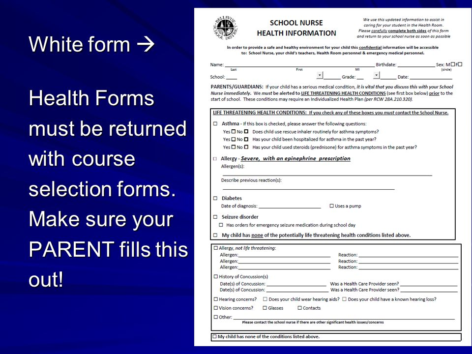 White form  Health Forms must be returned with course selection forms.