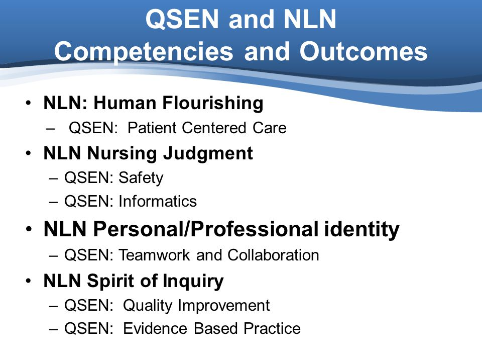 QSEN and NLN Competencies and Outcomes