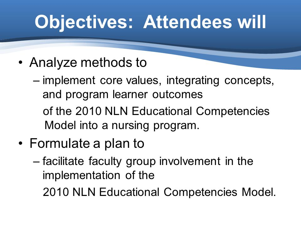 Objectives: Attendees will