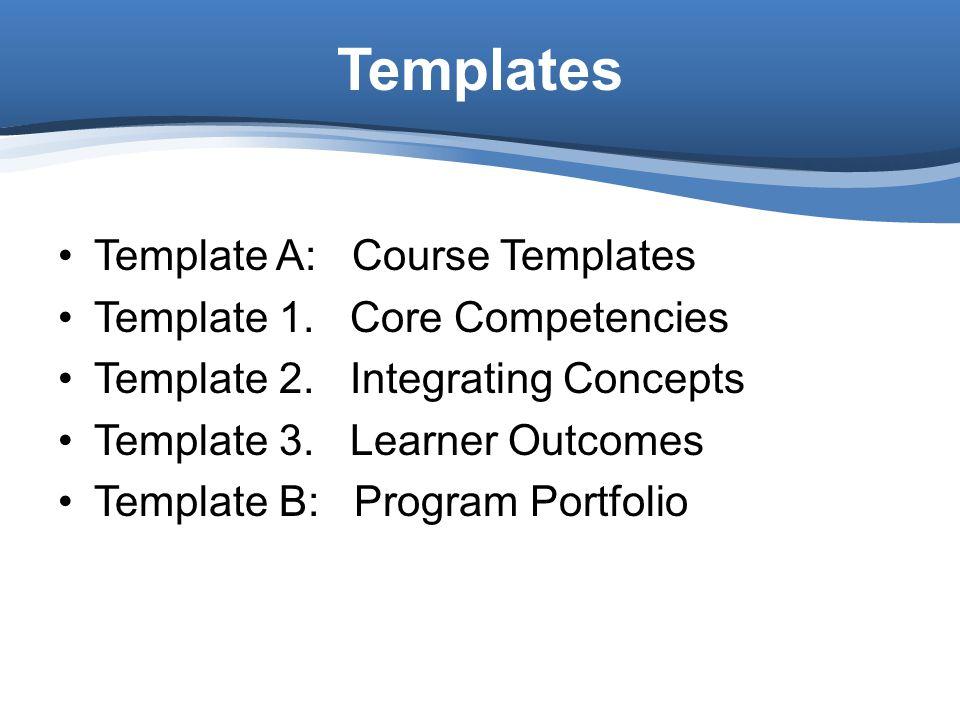 Templates Template A: Course Templates Template 1. Core Competencies