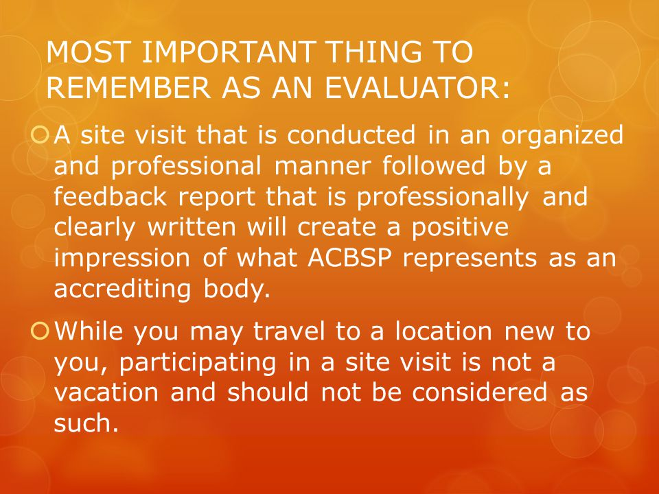 MOST IMPORTANT THING TO REMEMBER AS AN EVALUATOR: