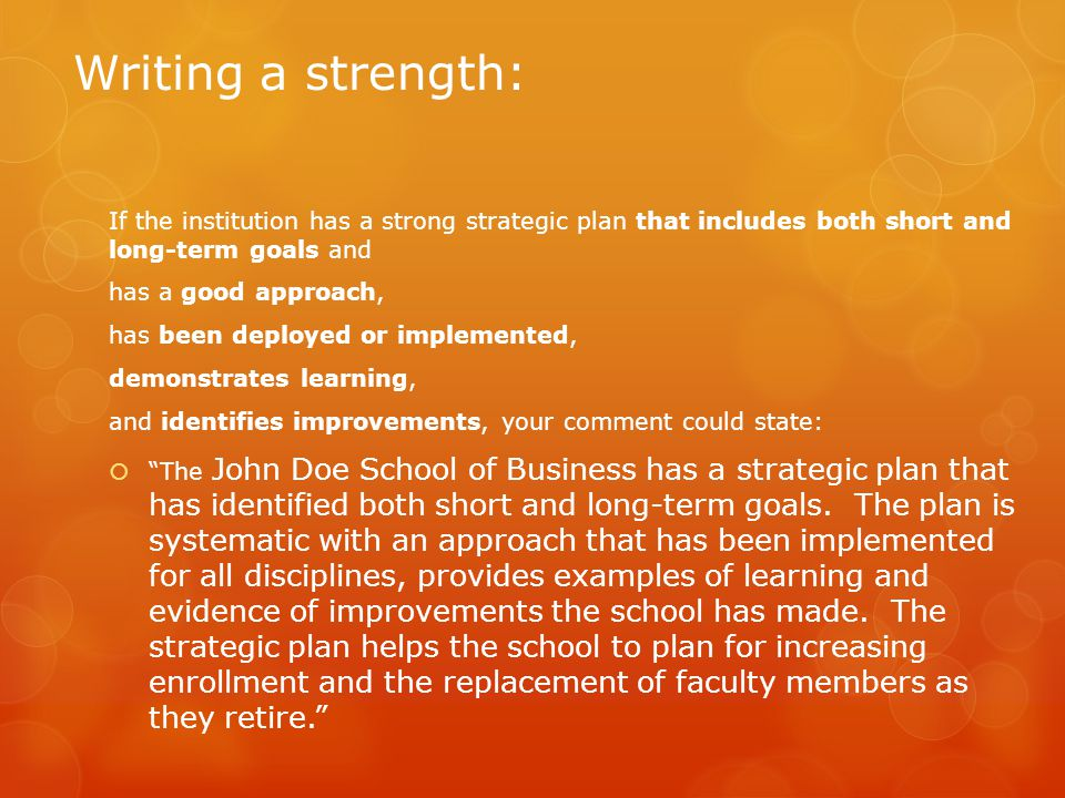 Writing a strength: If the institution has a strong strategic plan that includes both short and long-term goals and.