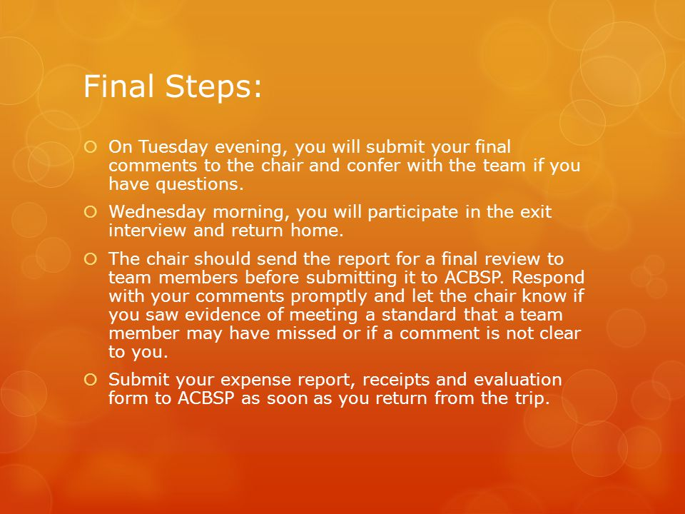Final Steps: On Tuesday evening, you will submit your final comments to the chair and confer with the team if you have questions.