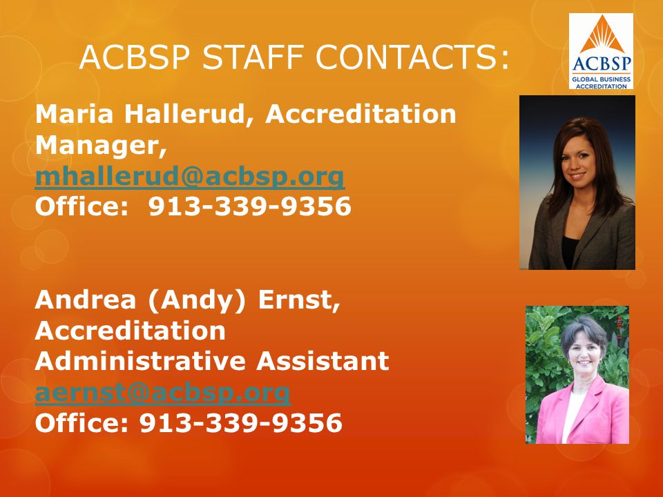 ACBSP STAFF CONTACTS: Maria Hallerud, Accreditation Manager,
