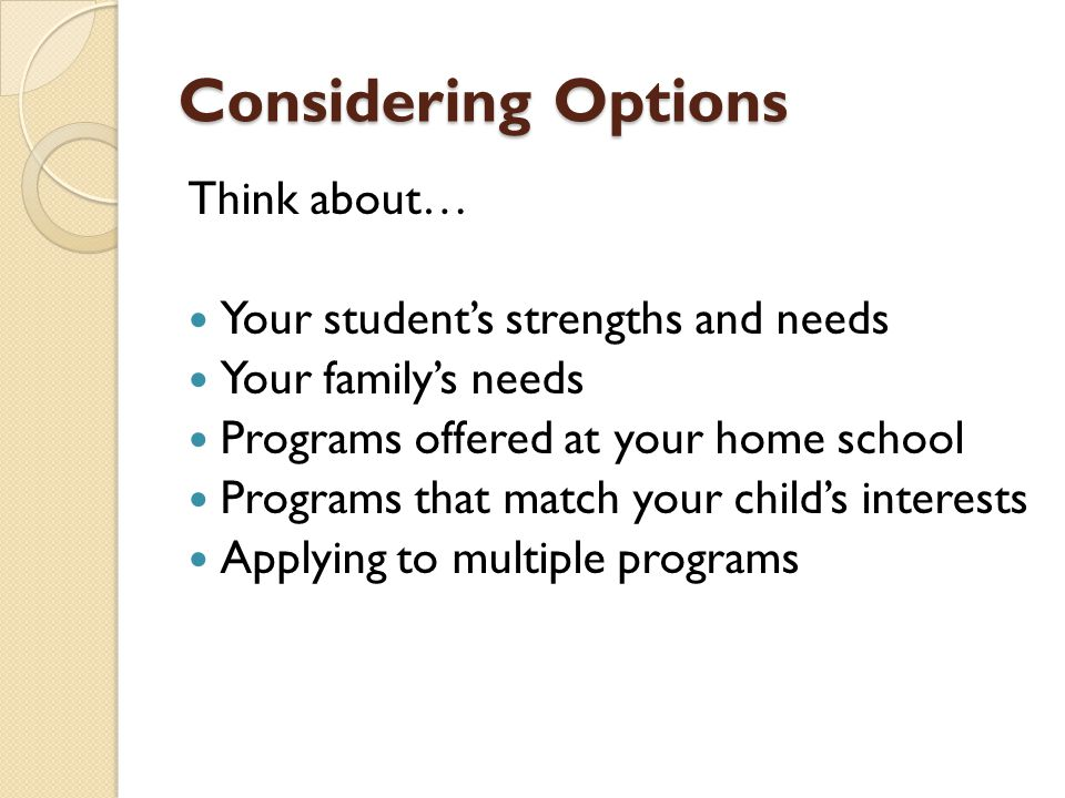 Considering Options Think about… Your student's strengths and needs