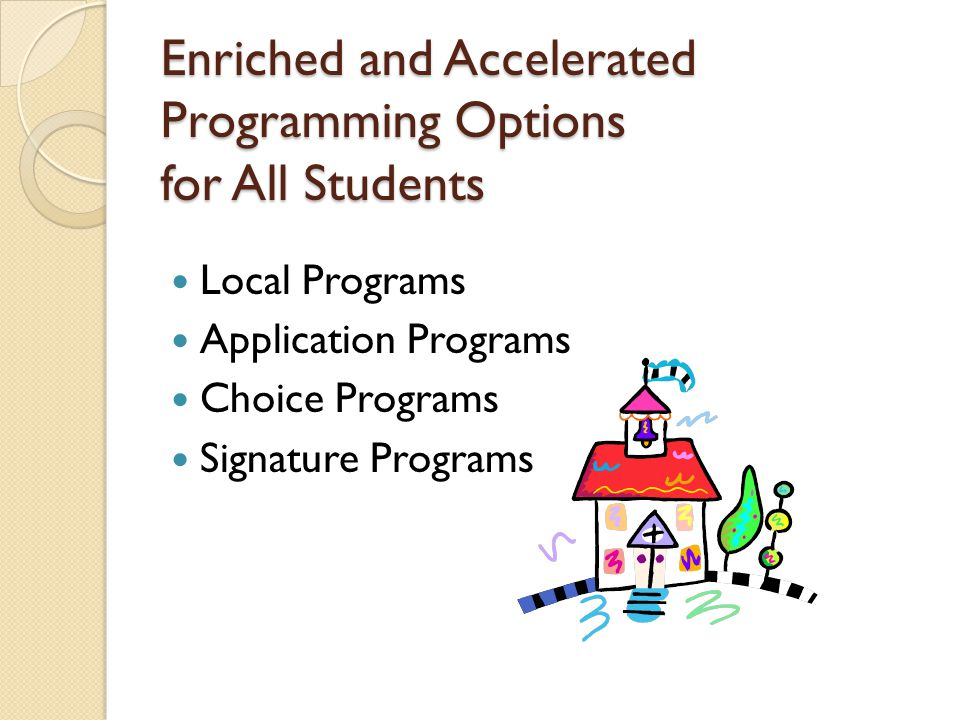 Enriched and Accelerated Programming Options for All Students