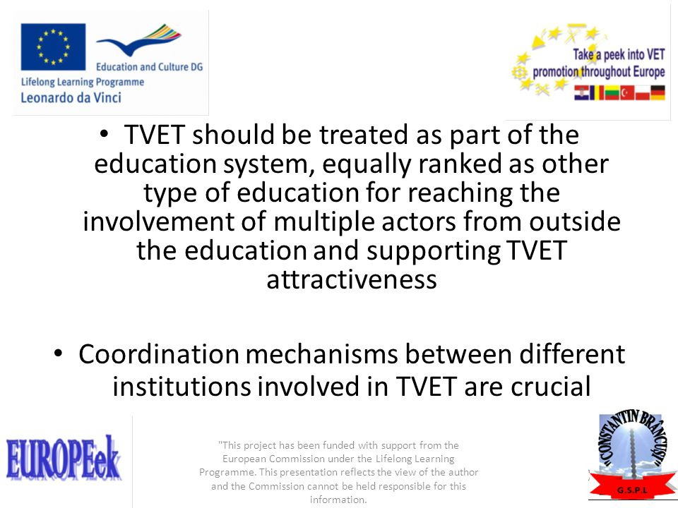 TVET should be treated as part of the education system, equally ranked as other type of education for reaching the involvement of multiple actors from outside the education and supporting TVET attractiveness