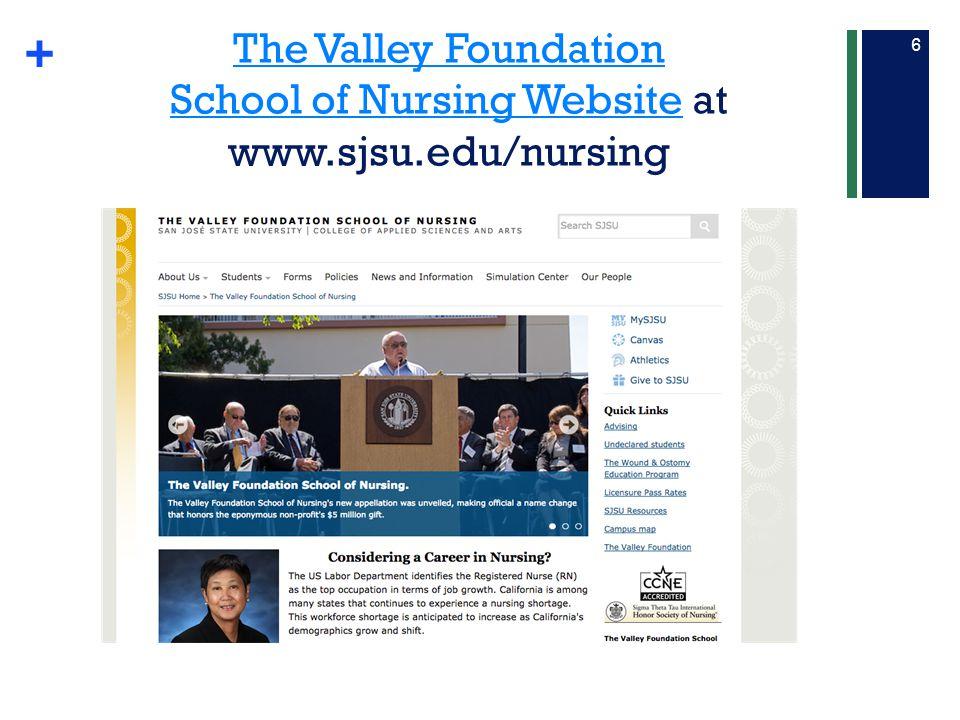 The Valley Foundation School of Nursing Website at www. sjsu