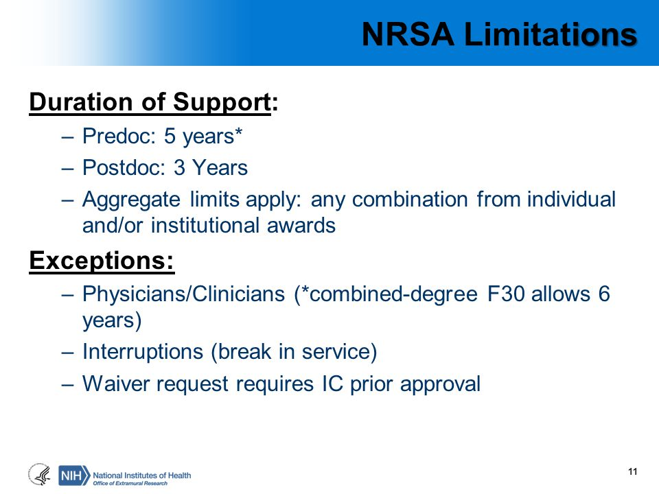 NRSA Limitations Duration of Support: Exceptions: Predoc: 5 years*
