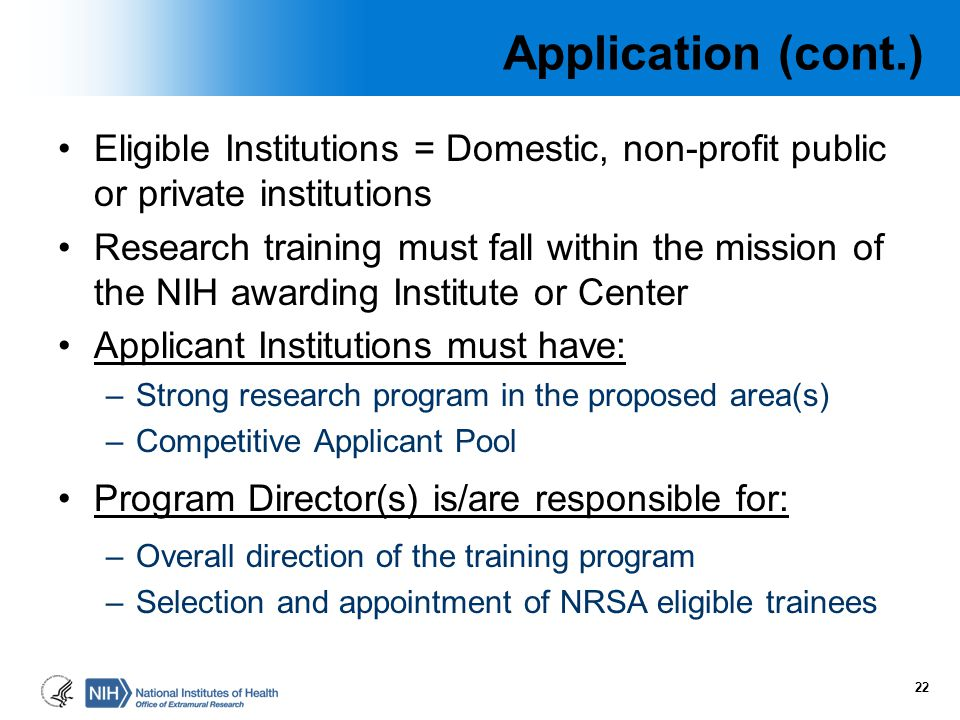 Application (cont.) Eligible Institutions = Domestic, non-profit public or private institutions.