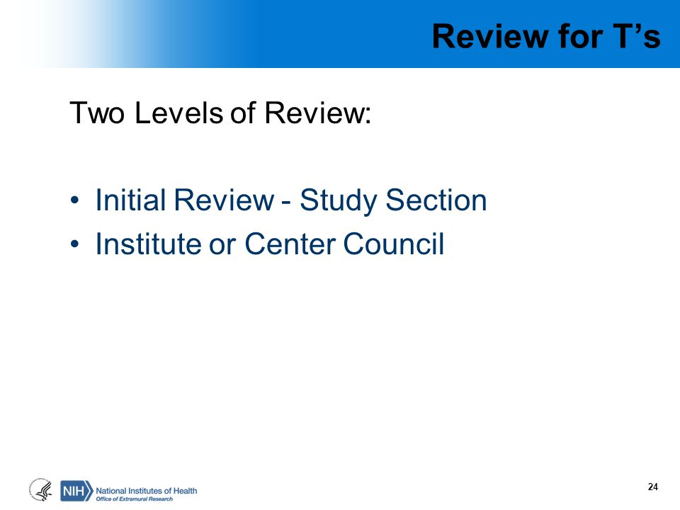 Review for T's Two Levels of Review: Initial Review - Study Section
