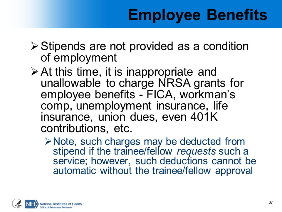 Employee Benefits Stipends are not provided as a condition of employment.