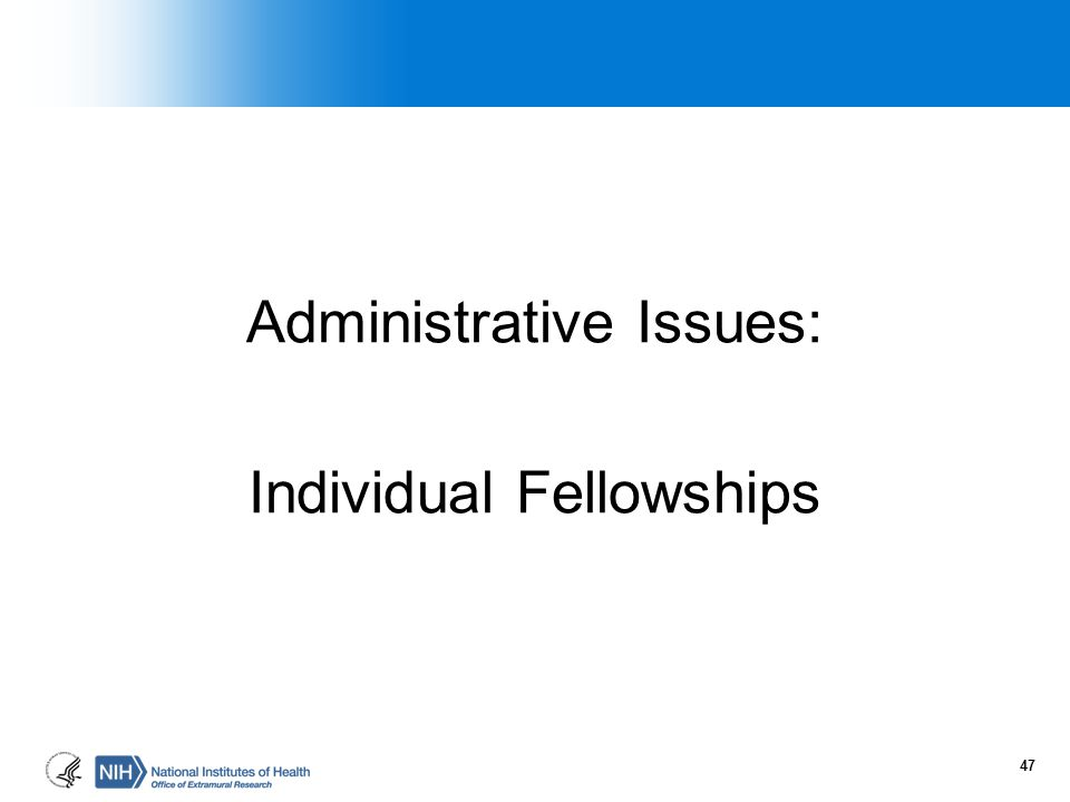 Administrative Issues: Individual Fellowships