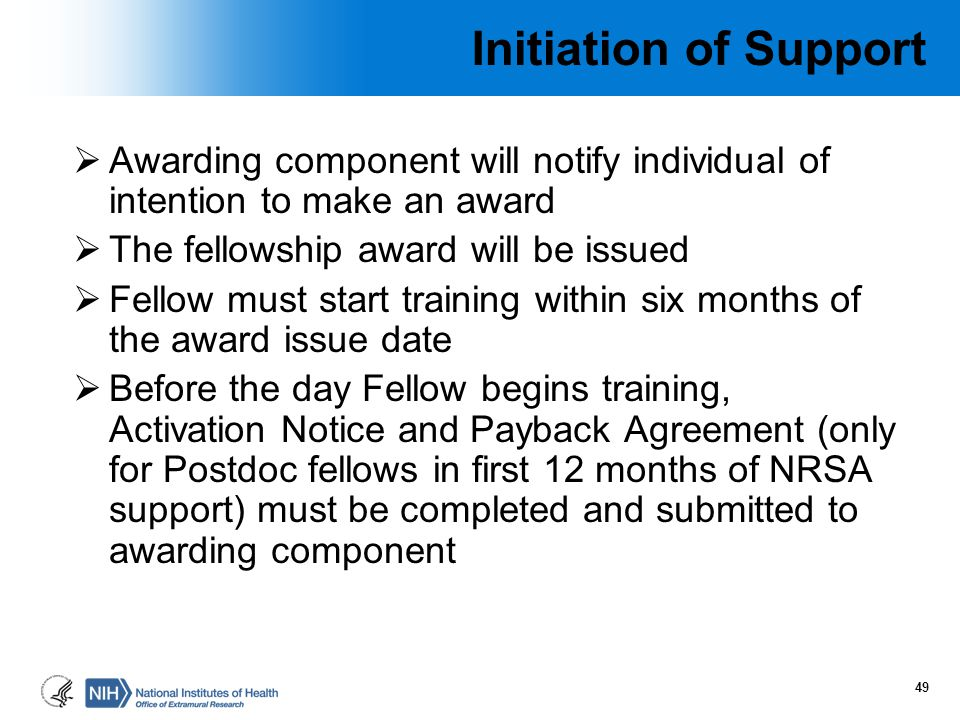 Initiation of Support Awarding component will notify individual of intention to make an award. The fellowship award will be issued.