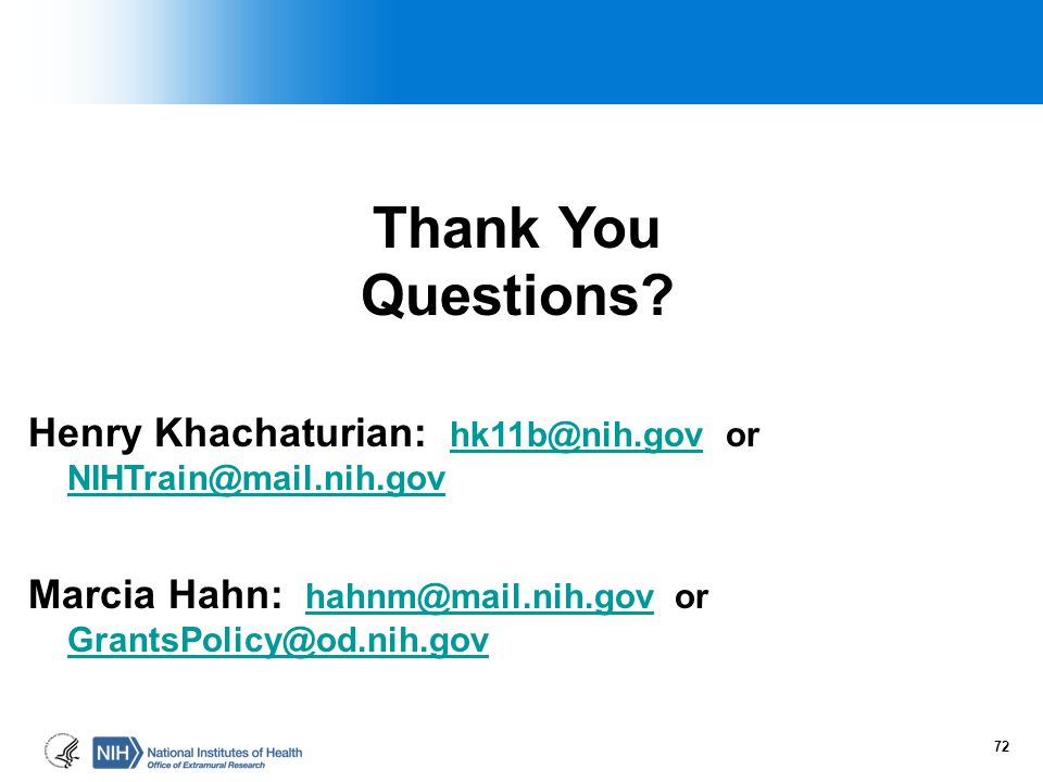Thank You Questions. Henry Khachaturian: hk11b@nih.gov or NIHTrain@mail.nih.gov.