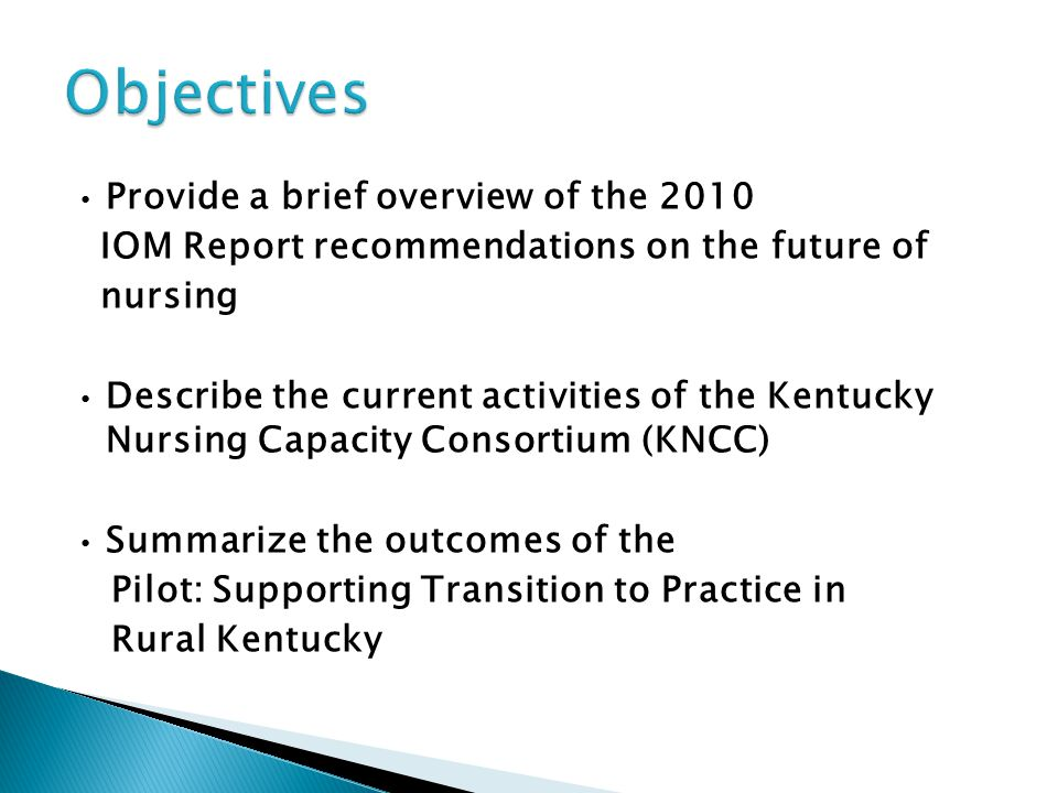 Objectives Provide a brief overview of the 2010