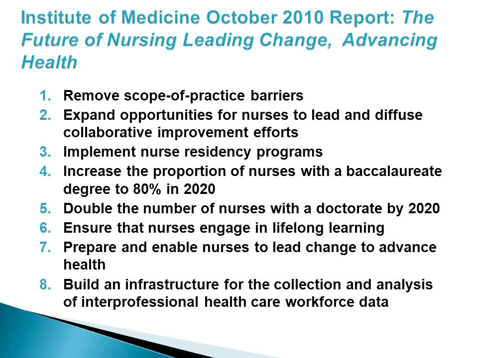 Institute of Medicine October 2010 Report: The Future of Nursing Leading Change, Advancing Health