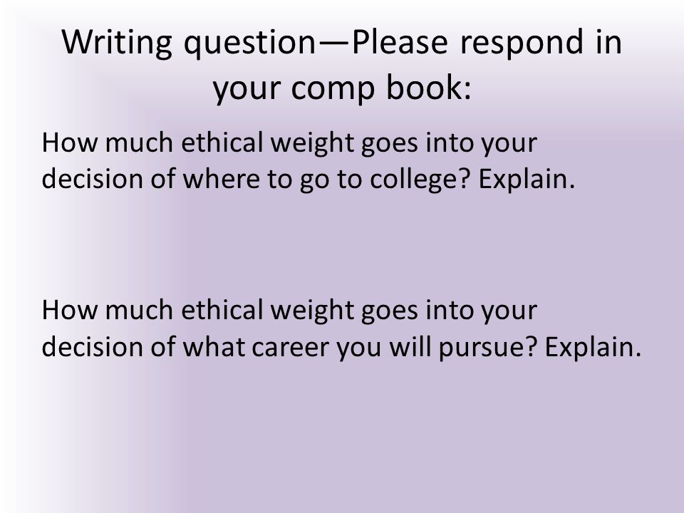 Writing question—Please respond in your comp book: