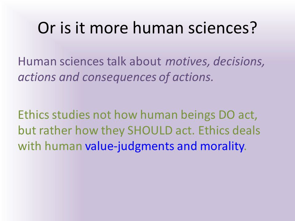 Or is it more human sciences