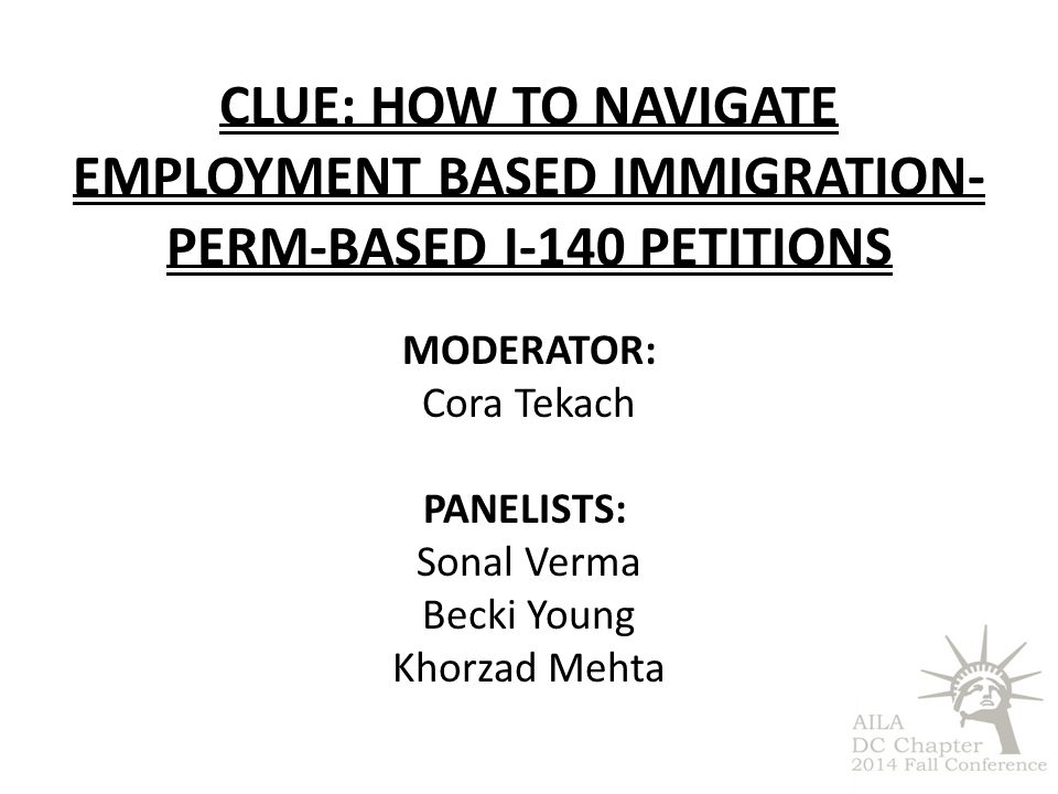 CLUE: How to navigate employment based immigration- Perm-based i-140 petitions