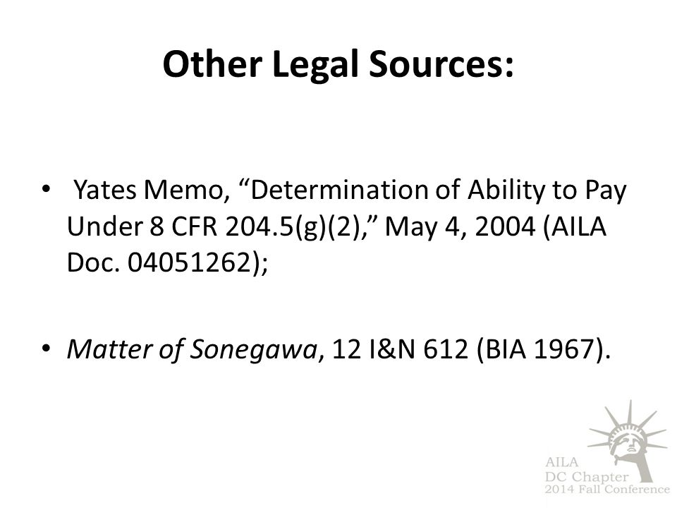 Other Legal Sources: Yates Memo, Determination of Ability to Pay Under 8 CFR 204.5(g)(2), May 4, 2004 (AILA Doc. 04051262);