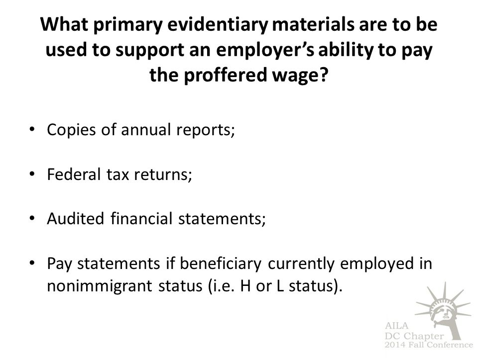 What primary evidentiary materials are to be used to support an employer's ability to pay the proffered wage