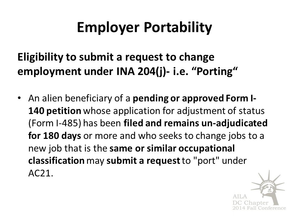 Employer Portability Eligibility to submit a request to change employment under INA 204(j)- i.e. Porting