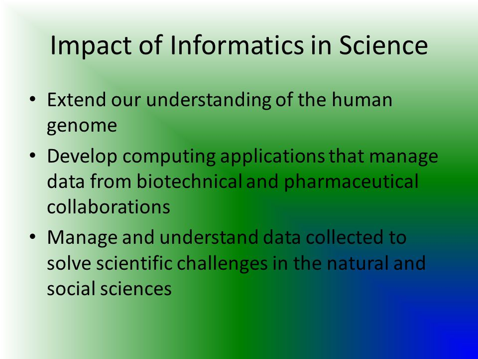 Impact of Informatics in Science