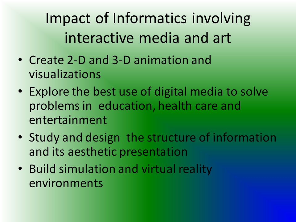 Impact of Informatics involving interactive media and art