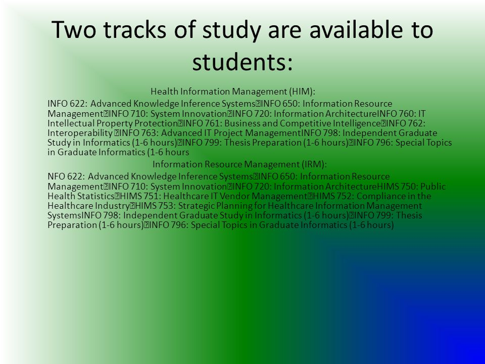 Two tracks of study are available to students: