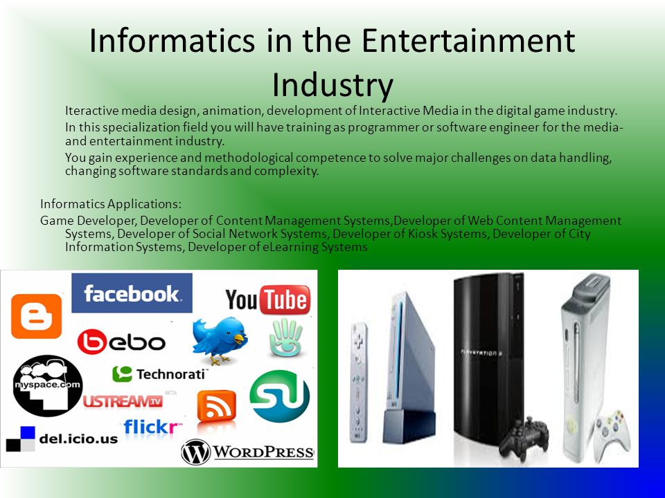 Informatics in the Entertainment Industry