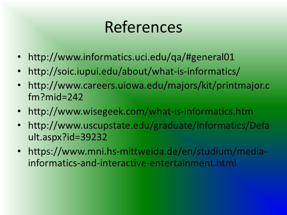 References http://www.informatics.uci.edu/qa/#general01