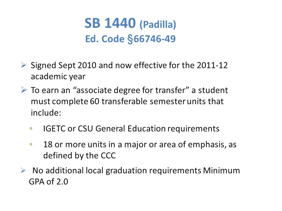 1440 Oct 2010 4/12/2017. SB 1440 (Padilla) Ed. Code §66746-49. Signed Sept 2010 and now effective for the 2011-12 academic year.