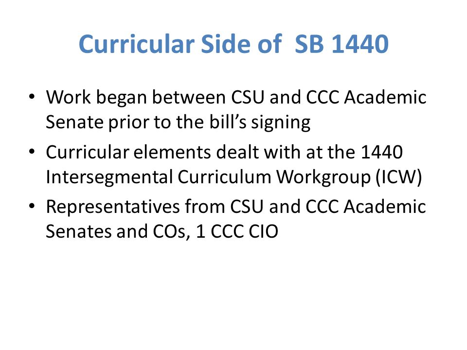 Curricular Side of SB 1440 Work began between CSU and CCC Academic Senate prior to the bill's signing.