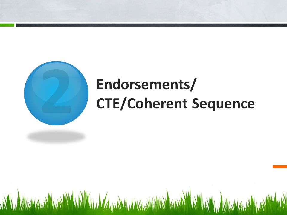 Endorsements/ CTE/Coherent Sequence