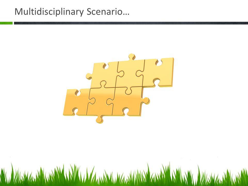 Multidisciplinary Scenario…