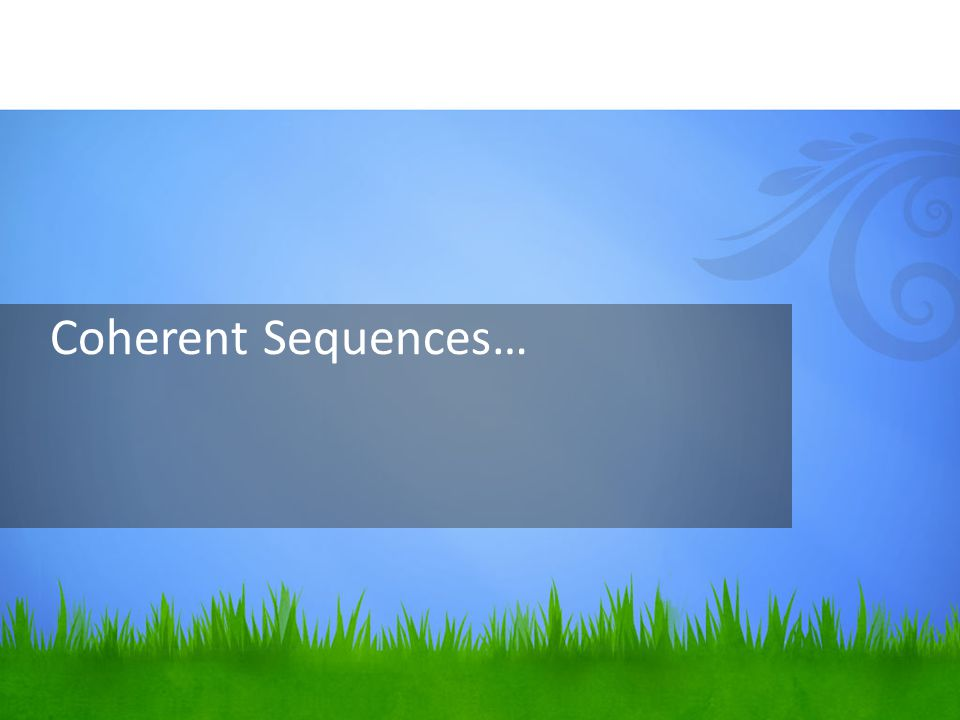 Coherent Sequences…