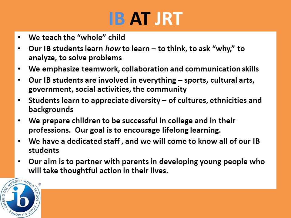 IB AT JRT We teach the whole child