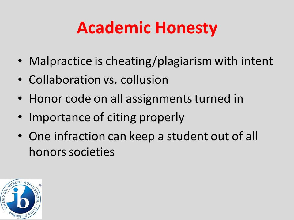 Academic Honesty Malpractice is cheating/plagiarism with intent