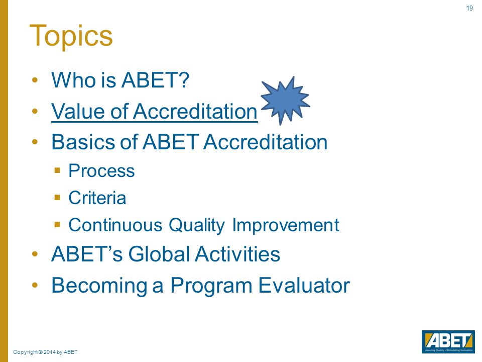 Topics Who is ABET Value of Accreditation