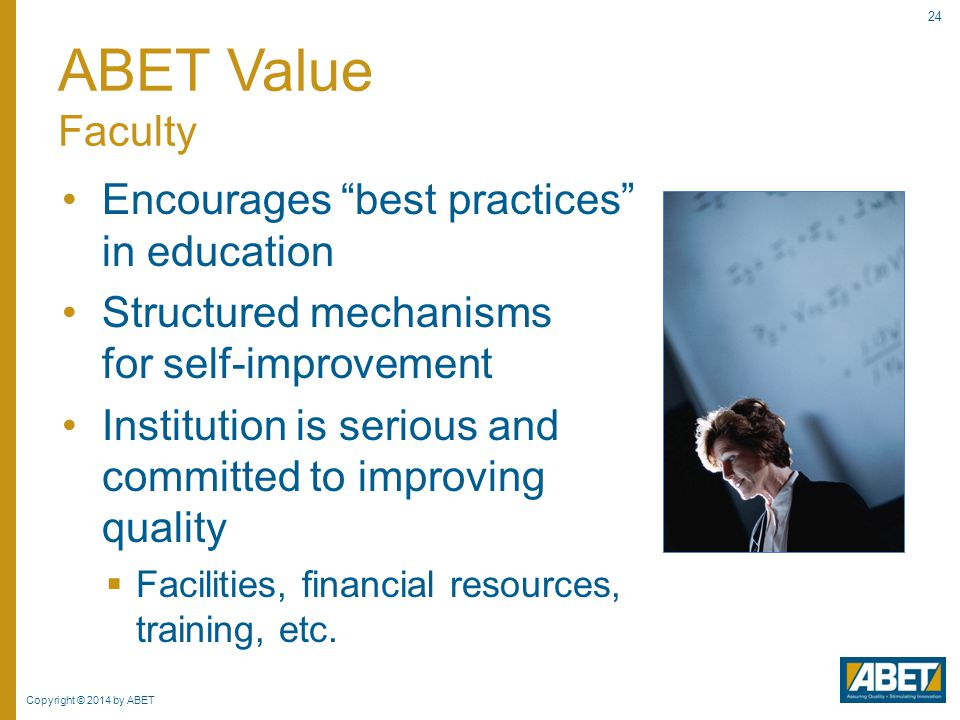 ABET Value Faculty Encourages best practices in education