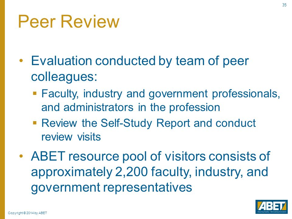 Peer Review Evaluation conducted by team of peer colleagues: